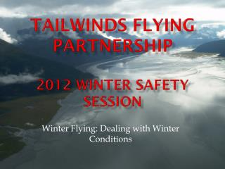 Tailwinds Flying Partnership 2012 Winter Safety Session