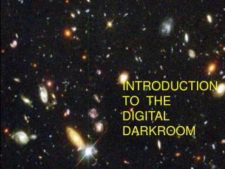 Introduction to the Digital Darkroom