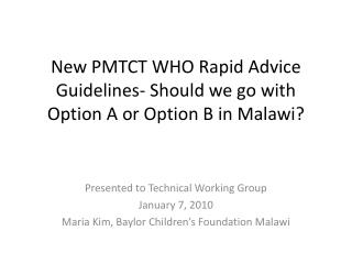 New PMTCT WHO Rapid Advice Guidelines- Should we go with Option A or Option B in Malawi?