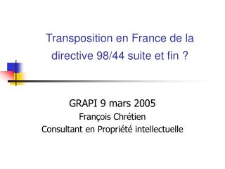 Transposition en France de la directive 98/44 suite et fin ?
