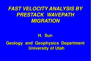 FAST VELOCITY ANALYSIS BY  PRESTACK  WAVEPATH  MIGRATION