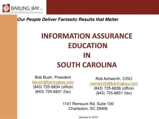 Bob Bush, President bbush@barlingbay (843) 725-6834 (office) (843) 725-6831 (fax)