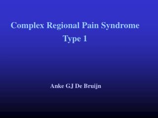 Complex Regional Pain Syndrome Type 1