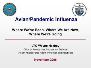 Avian/Pandemic Influenza Where We've Been, Where We Are Now, Where We're Going