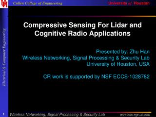 Compressive Sensing For Lidar and Cognitive Radio Applications