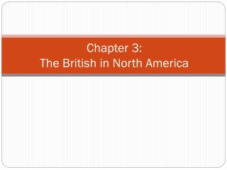 Chapter 3:  The British in North America