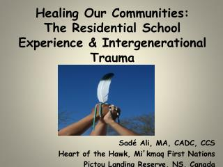 Healing Our Communities: The Residential School Experience & Intergenerational Trauma