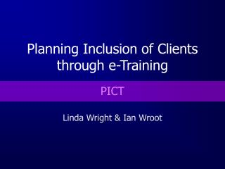 Planning Inclusion of Clients through e-Training