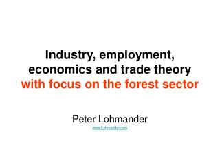 Industry, employment, economics and trade theory with focus on the forest sector