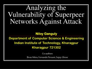 Analyzing the Vulnerability of Superpeer Networks Against Attack