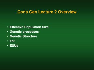 Cons Gen Lecture 2 Overview