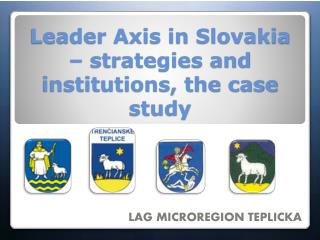 Leader Axis in Slovakia – strategies and institutions, the case study