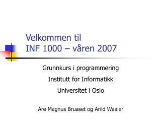 Velkommen til INF 1000 – våren 2007