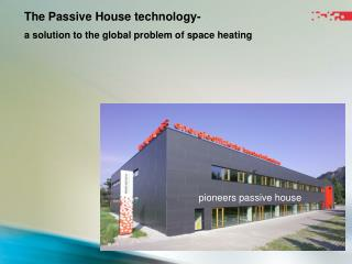 The Passive House technology- a solution to the global problem of space heating