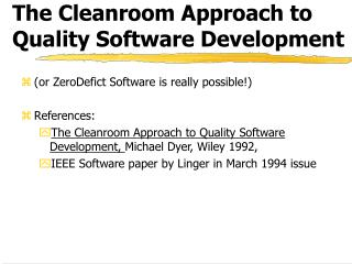 The Cleanroom Approach to Quality Software Development
