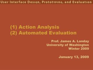 (1) Action Analysis  (2) Automated Evaluation
