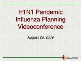 H1N1 Pandemic Influenza Planning Videoconference