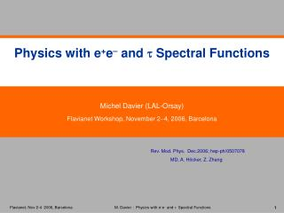Physics with e + e   and    Spectral Functions