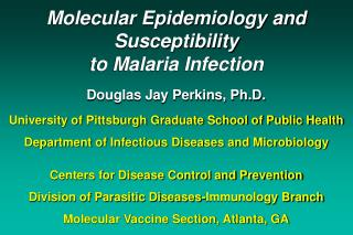 Molecular Epidemiology and Susceptibility to Malaria Infection