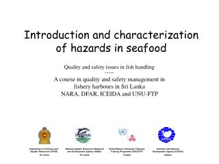 Introduction  and characterization of hazards in seafood