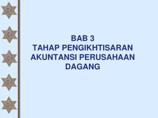 BAB 3 TAHAP PENGIKHTISARAN AKUNTANSI PERUSAHAAN DAGANG