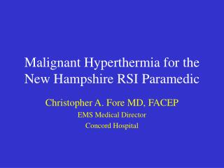 Malignant Hyperthermia for the New Hampshire RSI Paramedic