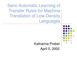 Semi-Automatic Learning of Transfer Rules for Machine Translation of Low-Density Languages