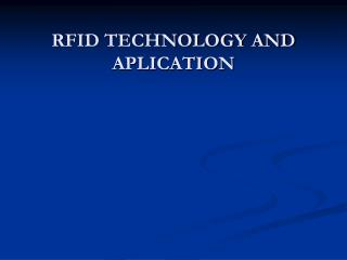 RFID TECHNOLOGY AND APLICATION