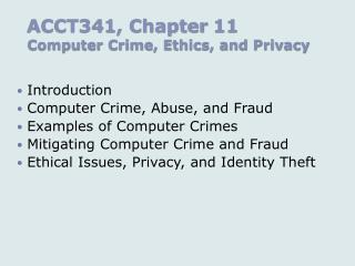 ACCT341, Chapter 11 Computer Crime, Ethics, and Privacy