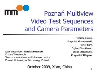 Poznań Multiview  Video Test Sequences  and Camera Parameters