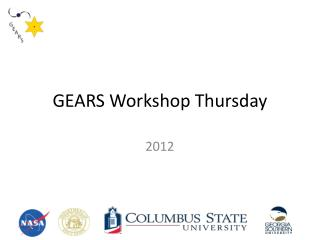 GEARS Workshop Thursday