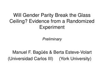 Will Gender Parity Break the Glass Ceiling? Evidence from a Randomized Experiment Preliminary