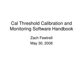 Cal Threshold Calibration and Monitoring Software Handbook