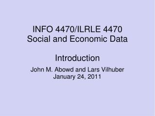 INFO 4470/ILRLE 4470 Social and Economic Data Introduction