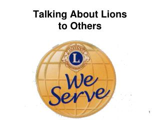 Talking About Lions to Others