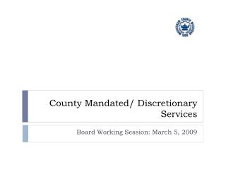 County Mandated/ Discretionary Services