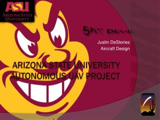 Arizona State University Autonomous UAV Project