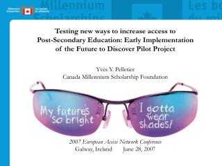 Testing new ways to increase access to  Post-Secondary Education: Early Implementation