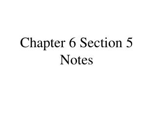 Chapter 6 Section 5 Notes