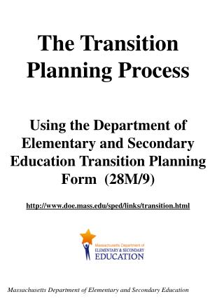 The Transition Planning Process Using the Department of Elementary and Secondary Education Transition Planning Form (28