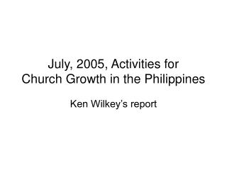 July, 2005, Activities for  Church Growth in the Philippines