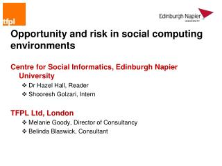 Opportunity and risk in social computing environments