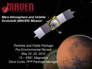 Particles and Fields Package Pre-Environmental Review May 22 -23, 2012 10 – EMC, Magnetics