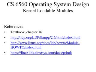 CS 6560 Operating System Design Kernel Loadable Modules