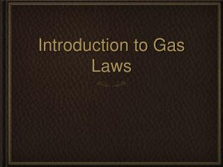 Introduction to Gas Laws