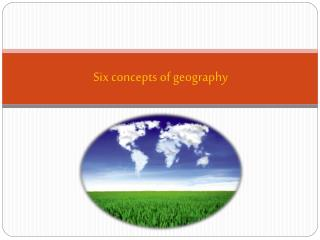 Six concepts of geography