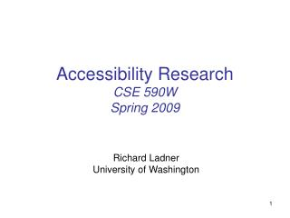 Accessibility Research CSE 590W  Spring 2009