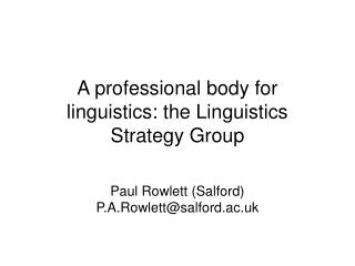 A professional body for linguistics: the Linguistics Strategy Group