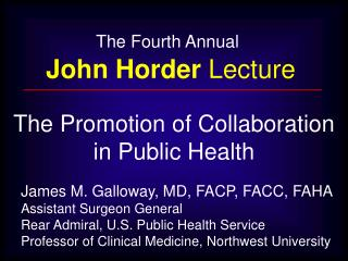 The Fourth Annual John Horder  Lecture