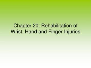 Chapter 20: Rehabilitation of Wrist, Hand and Finger Injuries